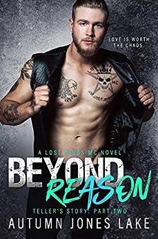 Beyond Reason: Teller's Story, Part Two (Lost Kings MC Book 9) by [Lake, Autumn Jones]