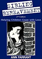 Sibling Bereavement: Helping Children Cope with Loss