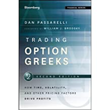 Trading Options Greeks: How Time, Volatility, and Other Pricing Factors Drive Profits (Bloomberg Financial Book 159)