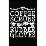 コーヒーScrubsとゴム手袋看護師Doctor Surgeon – ポスター 11x17 inches ブラック
