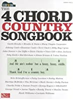 The 4 Chord Country Songbook: Guitar / Vocal (Strum & Sing)