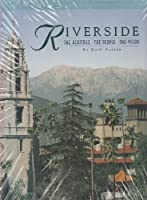 Riverside: The Heritage, the People, the Vision