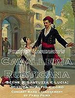 Pietro Mascagni's Cavalleria Rusticana - Scene 3: Santuzza e Lucia; sortita di Alfio e coro: Concert Band arrangement (Pietro Mascagni's Cavalleria Rusticana for Concert Band)