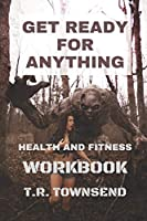 Get Ready For Anything: Health And Fitness Workbook