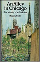 An Alley in Chicago: The Ministry of a City Priest