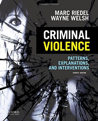 Download Criminal Violence: Patterns, Explanations, and Interventions 0199386137