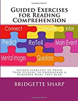 Guided Exercises for Reading Comprehension: Train Your Student to Understand & Remember What They Read