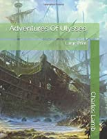 Adventures Of Ulysses: Large Print