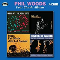 Four Classic Albums (Pairing Off / Woodlore / Sugan / Rights Of Swing) by Phil Woods