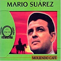 Moliendo Cafe by Mario Suarez (2013-05-03)