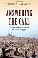 Answering the Call: Popular Islamic Activism in Sadat's Egypt (Religion and Global Politics)【洋書】 [並行輸入品]