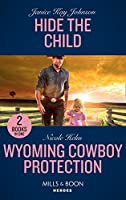 Hide The Child: Hide the Child / Wyoming Cowboy Protection (Carsons & Delaneys)
