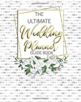 The Ultimate Wedding Planner Guide Book: Bride and Groom Gift Bridal | Calendar | Engagement Party | Budget Expenses | Contacts | Checklist | Glam| Floral| Bachelorette Party | Notebook Journal Keepsake Gift| Engagement| Engaged