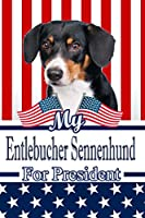 """My Entlebucher Sennenhund For President: 2020 Election Family Recipe Book Journal Notebook 120 pages 6""""x9"""""""