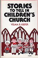 Stories to Tell in Children's Church