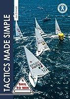 Tactics Made Simple: Sailboat Racing Tactics Explained Simply (Sail to Win)