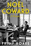 Noel Coward: A Biography of Noel Coward (English Edition)