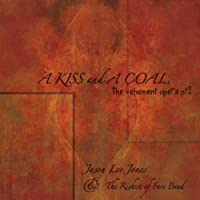 Kiss & a Coal. the Vehement Opera Pt. 2