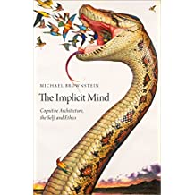 The Implicit Mind: Cognitive Architecture, the Self, and Ethics