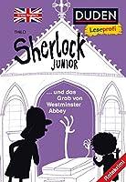 Duden Leseprofi - Sherlock Junior und das Grab von Westminster Abbey: Erstes Englisch - Ratekrimis fuer clevere Leseratten