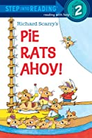 Richard Scarry's Pie Rats Ahoy! (Step into Reading)