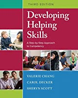 Developing Helping Skills + Mindtap Social Work, 1 Term - 6 Months Access Card: A Step-by-step Approach to Competency