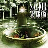 SAVIOR NEVER CRY(初回限定盤)(DVD付)