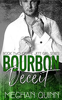 Bourbon Deceit (Formally Being a Jett Girl) (The Jett Girl Series Book 2) by [Quinn, Meghan]