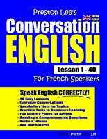 Preston Lee's Conversation English For French Speakers Lesson 1 - 40 (British Version)