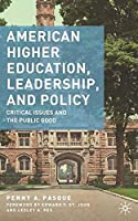 American Higher Education Leadership and Policy: Critical Issues and the Public Good【洋書】 [並行輸入品]