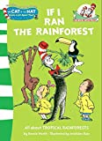 If I Ran the Rainforest (The Cat in the Hat's Learning Library)