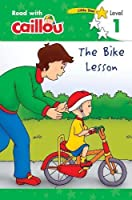 The Bike Lesson (Read With Caillou, Level 1)