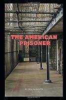 The American Prisoner