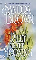 Riley in the Morning by Sandra Brown(2001-11-27)