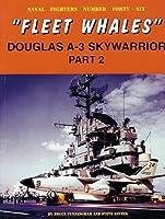 Douglas A-3 Skywarrior: Fleet Whales (Naval Fighters)