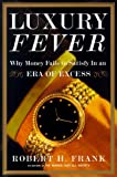 Luxury Fever: Why Money Fails to Satisfy In An Era of Excess (English Edition)