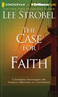 The Case for Faith: A Journalist Investigates the Toughest Objections to Christianity, Library Edition