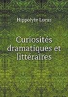 Curiosités Dramatiques Et Littéraires