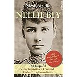 Nellie Bly: Die Biografie einer furchtlosen Frau und Undercover-Journalistin