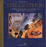 The Gryphon: In Which the Extraordinary Correspondence of Griffin & Sabine Is Rediscovered (Morning Star trilogy)