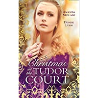 Christmas At The Tudor Court: The Queen's Christmas Summons/The Warrior's Winter Bride (Mills & Boon M&B)