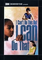 I Can't Do This But I Can Do That: a Film for Fami [DVD]