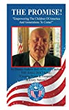 THE PROMISE: Empowering The Children Of America & Generations To Come! (English Edition)