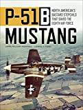 P-51b Mustang: North American's Bastard Stepchild That Saved the Eighth Air Force