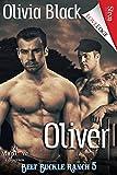 Oliver [Belt Buckle Ranch 5] (Siren Publishing LoveEdge)