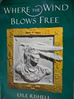 Where the Wind Blows Free: A Story of the Cherokee Indians