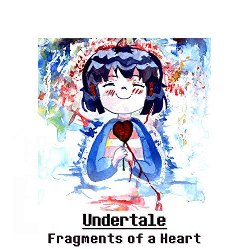 Undertale - Fragments of a Heart