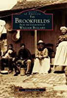 The Brookfields: From the Collection of William Bullard (Images of America)