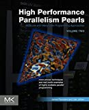 High Performance Parallelism Pearls Volume Two: Multicore and Many-core Programming Approaches (English Edition)