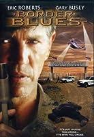 Border Blues by Eric Roberts【DVD】 [並行輸入品]